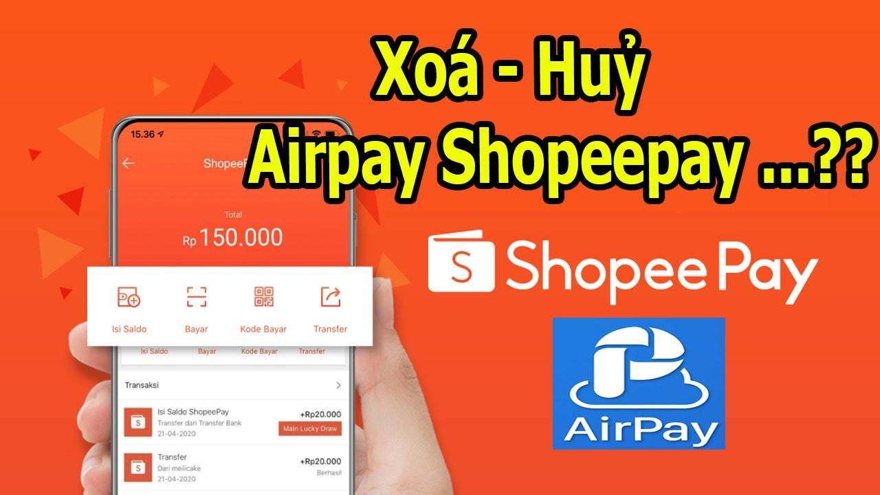 Xoá Ví Airpay - Shopee Pay Trên Shopee Như Thế Nào??