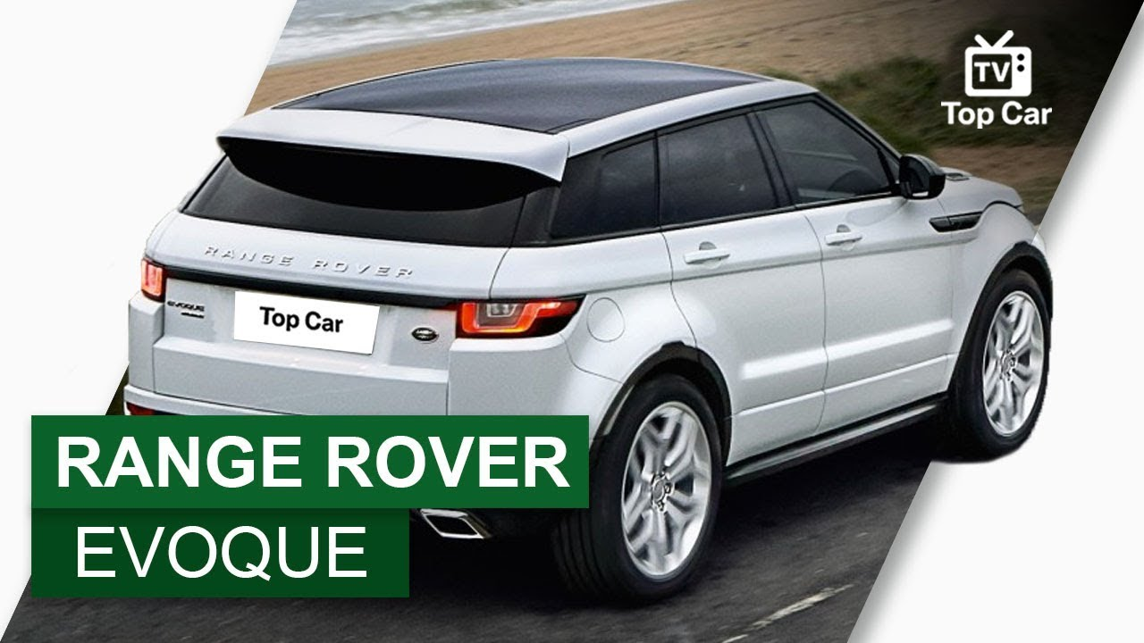 range rover evoque land rover top car youtube. Black Bedroom Furniture Sets. Home Design Ideas