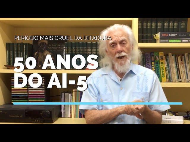 50 anos do AI-5, o período mais cruel da ditadura