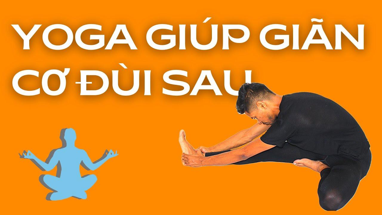 Yoga Giúp Giãn Cơ Đùi Sau – Yoga với Amit