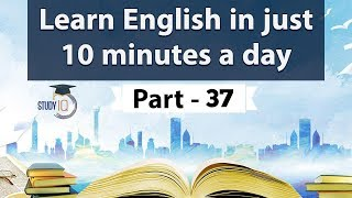 Learn English in just 10 minutes a day, All the BASICS you need to be a Pro in English Part 37