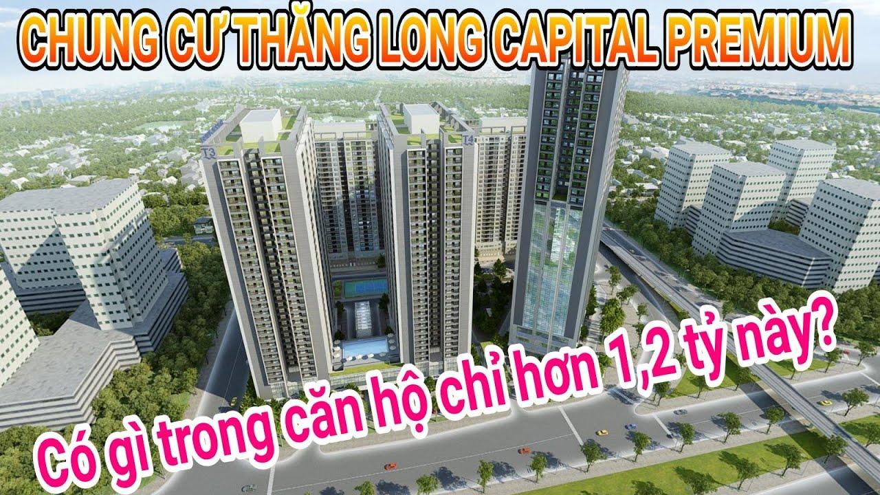[Nhà Vlog] – Căn hộ cho người thu nhập thấp trị giá 1,2 tỷ – Dự án Thăng Long Capital Premium