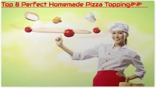 Top 8 Perfect Homemade Pizza Topping🍕🍕   Ideas