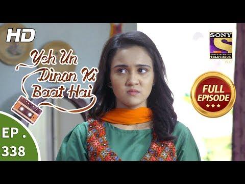 Yeh Un Dinon Ki Baat Hai - Ep 338 - Full Episode - 7th January, 2019