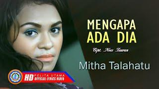 Mitha Talahatu - MENGAPA ADA DIA   Lagu Ambon Terpopuler ( Lyrics )