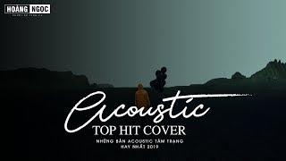 Acoustic Top Hit - Những Bản Hit Triệu Vew Cover Nhẹ Nhàng Dễ Nghe Dễ Ngủ | Nghe Mà Muốn Khóc