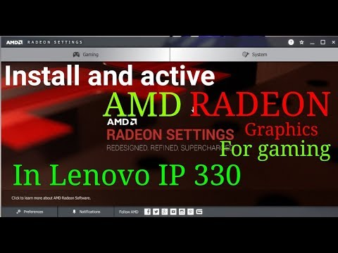 How to install and active AMD RADEON 530 graphics for gaming in Lenovo ip330