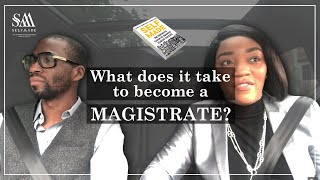 What does it take to become a Magistrate?
