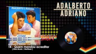 Adalberto e Adriano - CD Atitude (1994) 14-Quem mandou acreditar