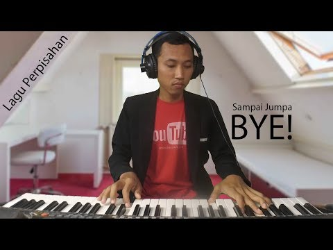 😖 BYE ! 🎹 Main Piano Lagu Perpisahan 👋 Sampai Jumpa