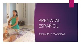 Serie Prenatal Espanol - Piernas y Caderas