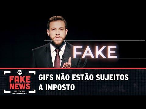SBT Contra Notícias Falsas: GIFS estão sujeitos a imposto
