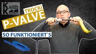 P-Valve / Pinkelventil wie funktioniert´s