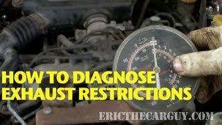 How To Diagnose Exhaust Restrictions -EricTheCarGuy