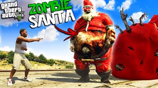 SANTA CLAUS becomes a ZOMBIE in GTA 5