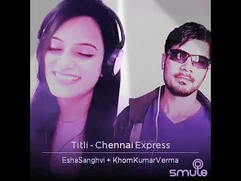 Titli Chennai Express Khom Verma And Esha