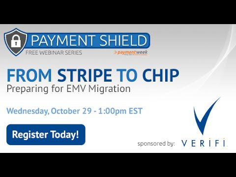 From Stripe to Chip: Preparing for EMV Migration. Sponsored by Verifi
