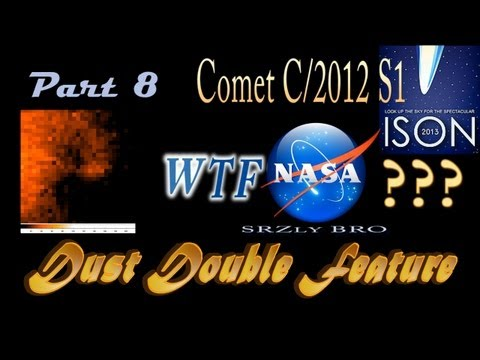 Comet ISON WTF NASA? Part 8 : Dust Double...