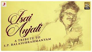 Isai Anjali | Tribute to S.P. Balasubrahmanyam | SPB