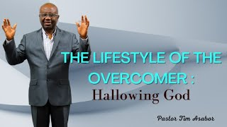 THE LIFESTYLE OF THE OVERCOMER HALLOWING-GOD