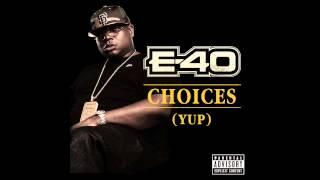 E-40 - Choices (Yup) Brian Dill Remix