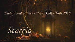 Scorpio *Talks, wishes and spirituality!* ~ Nov 12th - 18th