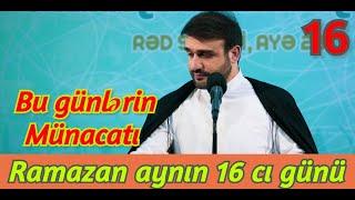 Ramazan aynın 16 cı günü - Hacı Ramil - Bu günlərin Münacatı