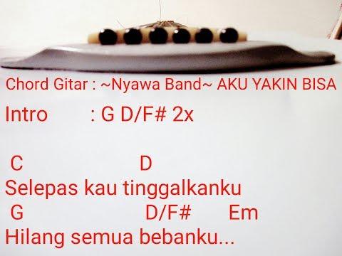 Chord gitar AKU YAKIN BISA ~NYAWA BAND~ (kunci gitar aku yakin bisa)