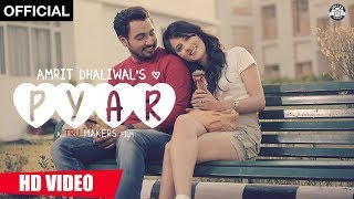 Pyar (Full Video) | Amrit Dhaliwal | Tru Makers | Sirra Beats | Latest Punjabi Song 2017