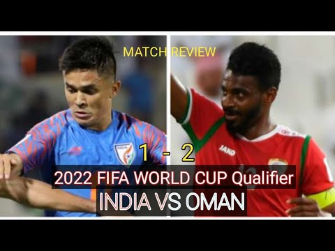 india-vs-oman-(1-2)-match-review-|-2022-fifa-world-cup-qualifier