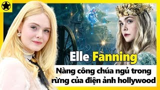 Elle Fanning – Nàng Công Chúa Ngủ Trong Rừng Của Kinh Đô Điện Ảnh Hollywood