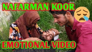 NAFARMAAN KOOR FUNNY//EMOTIONAL VIDEO BY REDWANI ROUNDERS