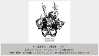 Marsen Jules - IX (from Beautyfear)