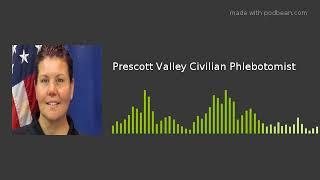 Prescott Valley Civilian Phlebotomist