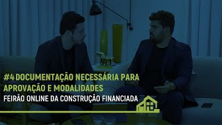 #4 Feirão da Construção Financiada APOIO CAIXA •Documentação Necessária para Aprovação e Modalidades