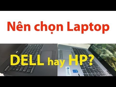 Nên Mua Laptop DELL Hay Laptop HP? (Which Are The Best Laptops: DELL Or HP?)