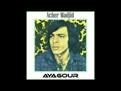 """Acher Madjid """"Ayagour"""" (1980)"""