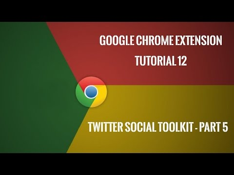 Chrome Extension Tutorial 12: Twitter Social Toolkit - Part 5
