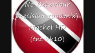 No Behaviour (precision roadmix)-Machel HD (TNT 2K10)