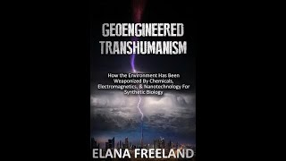 AUTHOR - ELANA FREELAND Tuesday October 12th  To talk about her book Geoengineered Transhumanism