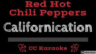 Red Hot Chili Peppers • Californication (CC) [Karaoke Instrumental Lyrics]