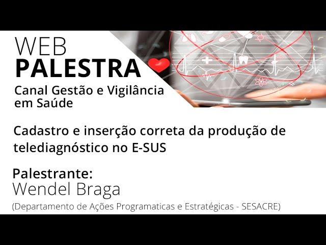 Cadastro e inserção correta da produção de telediagnóstico no E-SUS