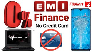 No Credit card | easy installment | No   Cost EMI | buy Mobile, Laptop,TV , on Flipkart, Amazon