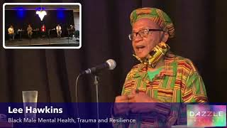 Dazzle Presents: Black Male Mental Health, Trauma and Resilience