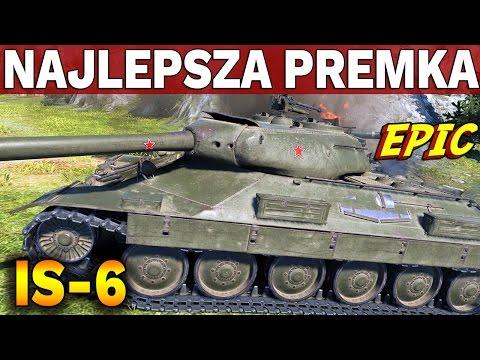 NAJLEPSZY PREMIUM? - IS-6 - Epicka Bitwa - World of Tanks