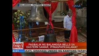 UB: Pagbalik ng Balangiga bells sa Eastern Samar, ipinagpapasalamat