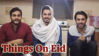 Things On Eid | The Idiotz