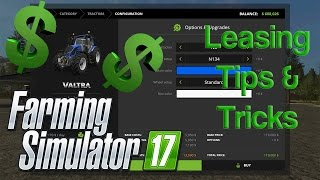 Farming Simulator 17 - Leasing Tips & Tricks Tutorial
