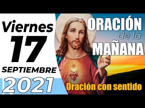Oración De La Mañana De Hoy, Viernes 17 De Septiembre De 2021 - Cosmovision