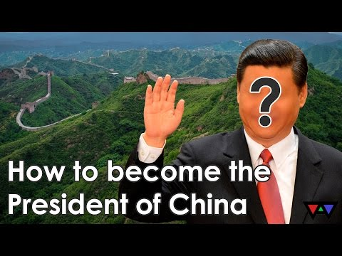 How to Become the President of China...